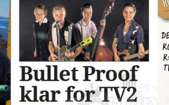 Bullet Proof klar for TV2