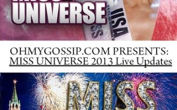 OHMYGOSSIP.COM PRESENTS: Miss Universe 2013 Live Updates