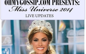 OHMYGOSSIP.COM PRESENTS: Miss Universe 2014 Live Updates
